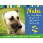 Nubs the Dog:  The True Story of a Mutt, a Marine, and a Miracle