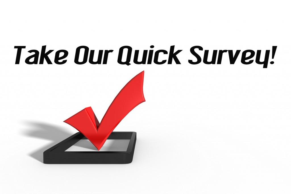 Take Our Quick Survey